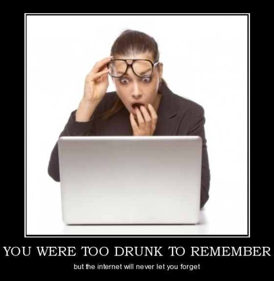 you-were-too-drunk-remember-drunk-internet-demotivational-posters-1344257476