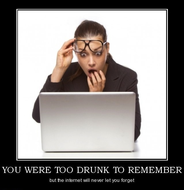 you-were-too-drunk-remember-drunk-internet-demotivational-posters-1344257476