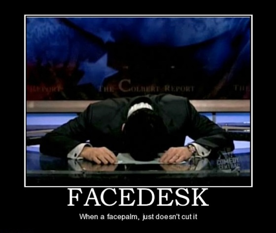 facedesk-facedesk-facepalm-fail-demotivational-posters-1310644617