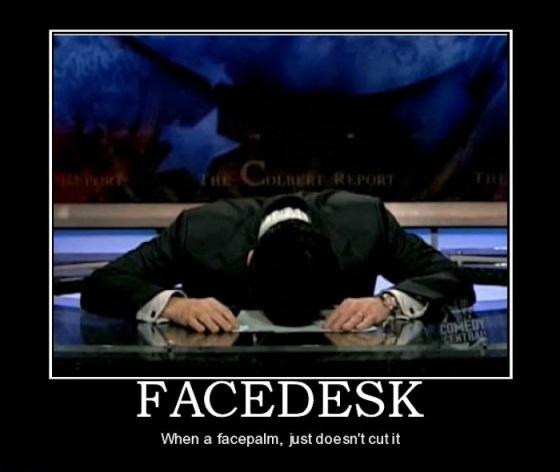 facedesk-facedesk-facepalm-fail-demotivational-posters-1310644617